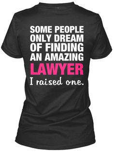 A great shirt to get for a Lawyer's Mom