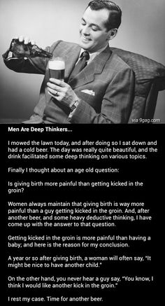 Men have amazing thinking power with a cold beer.