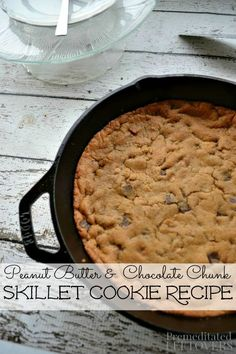 Skillet Peanut Butter Chocolate Chunk Cookie Recipe - Enjoy this peanut butter & chocolate skillet cookie recipe. Cut and serve or share from the pan!