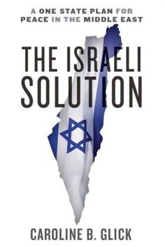 A Book Review of The Israeli Solution by Caroline Glick