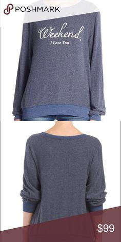 """Wildfox Weekend Sweatshirt NWT • authentic Wildfox """"weekend, I love you"""" jumper • super cozy • pretty blue color • perfect for those special weekends some of us cherish ☺️👌🏻 please note: shipping may take 2-3 days as the item is not stocked yet 💙🙏 Wildfox Sweaters"""