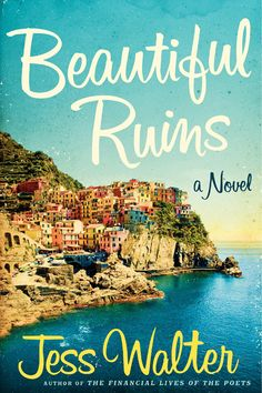 """Beautiful Ruins by Jess Walter  """"By the time this article publishes, I'll be on a beach somewhere in Sint Maarten, practicing what I preach. Before jetting off for vacation, our SEO editor, Rebecca Smith, lent me Beautiful Ruins — offering her glowing recommendation. Amazon says, 'It's the story of an ..."""