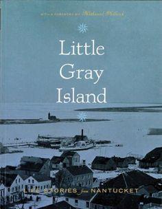 Little Gray Island: Life Stories from Nantucket | Nantucket Book Partners
