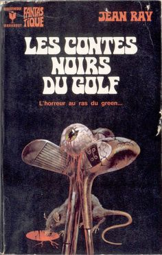 Sherlock Holmes, Jean Ray, Hp Lovecraft, Horror Books, Book Writer, Pulp Fiction, Book Covers, Writers, Golf