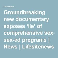Groundbreaking new documentary exposes 'lie' of comprehensive sex-ed programs | News | Lifesitenews