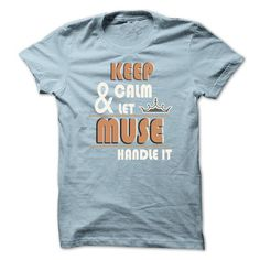 Keep Calm And Let MUSE Handle it - #boho tee #sweatshirt fashion. ADD TO CART => https://www.sunfrog.com/LifeStyle/K-eep-Calm-And-Let-MUSE-Handle-it-TA001-LightBlue-20312558-Guys.html?68278