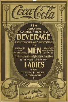 Coca-Cola c1905 - Vintage Advertisement. No wonder it caught on - the original recipe had cocaine in it. Hence the name Coca-Cola