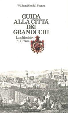 Guida alla città dei Granduchi. Luoghi celebri di #Firenze.