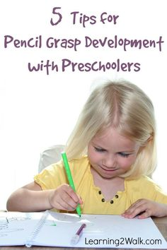 5 tips for pencil grasp development with preschoolers from an Occupational Therapy Assistant. A guest post by Heather Greutman. www.Learning2Walk.com