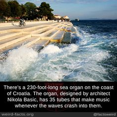 There's a sea organ on the coast of Croatia. The organ, designed by architect Nikola Basic, has 35 tubes that make music whenever the waves crash into them. Oh The Places You'll Go, Cool Places To Visit, Beautiful Places To Travel, Adventure Is Out There, Dream Vacations, Fun Facts, Cool Pictures, Scenery, Around The Worlds