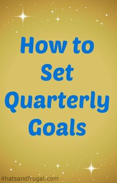 How to set quarterly goals so you can accomplish more within your year!