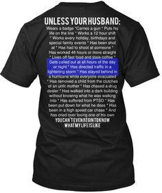 Unless Your Husband: Law Enforcement, Police, Cop, Deputy, LEO, Wife, True Thin Blue Line Saying Women's Relaxed Fit Shirt