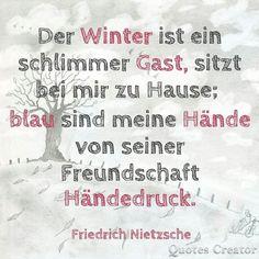 Der Winter ... #zitatdestages #zitate #zitat #quotes #quotesoftheday #nietzsche #winter #schnee #kalt #freundschaft #quote