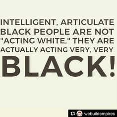 Right, stop saying that stupid stuff Intelligence does not belong solely to white people. Tf is wrong with y'all? Black History Quotes, Black History Facts, Black Pride, Truth Hurts, Afro, African American History, Black Power, Thought Provoking, In This World