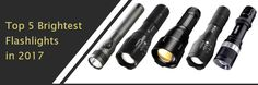 Top 5 Brightest Flashlights in 2017 - Flashlights in Focus