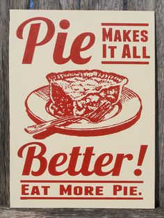 Pie Makes It All Better Wood Sign by ZietlowsCustomSigns on Etsy, $23.00