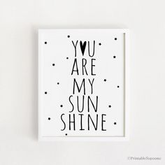 Printable you are my sunshine quotes Poster Sign by ARTsopoomc