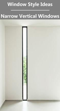 Window Style Ideas - Narrow Vertical Windows