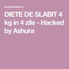 DIETE DE SLABIT 4 kg in 4 zile - Hacked by Ashura