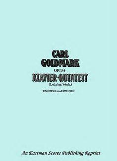 Goldmark, Carl : Klavier-Quintett, op. 54: (Letztes Werk): Partitur und Stimmen