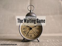 The Chronicles of Chaos: The Waiting Game | I hate waiting, I'm so impatient!
