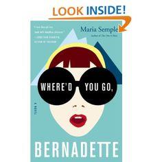 Meh but read.... Amazon.com: Whered You Go, Bernadette: A Novel (9780316256193): Maria Semple: Books