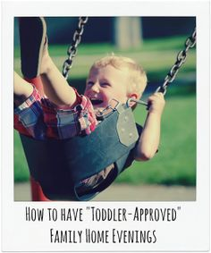 Toddler-Approved Family Home Evenings...This solves everything! Scroll down to the red text for fun ideas.