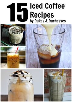 15 Iced Coffee Recipes - Dukes & Duchesses - everything from chocolate chip, to nutella, to pumpkin spice, to caramel!