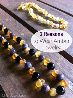 I love Baltic amber jewelry! The colours are gorgeous, and it's said to having calming, soothing properties as well.
