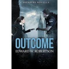 Outcome (Breakers) eBook: Edward W. Robertson: Amazon.com.au: Kindle Store