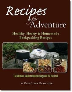 Backpacking Recipes from Chef Glenn