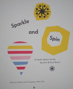 CHECK OUT Paul Rand, he was a total genius- from his kid's books to his iconic logos. *thanks to Mike Sinny for first introducing me...
