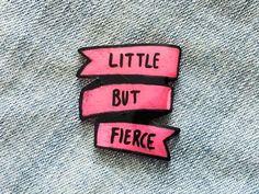 """Little But Fierce"" Feminist Banner Pin in Pink:"