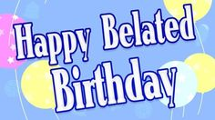 belated birthday wishes: the best late birthday wishes for your closed ones with an excuse to say happy belated birthday with explanation for late. Birthday Wishes Songs, Belated Birthday Greetings, Happy Birthday Celebration, Birthday Messages, Birthday Quotes, Birthday Cards, Birthday Posts, Late Birthday, Brother Birthday