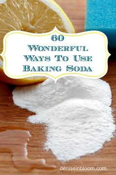 60 Wonderful Ways to Use Baking Soda     http://diyhomesweethome.com/60-wonderful-ways-to-use-baking-soda/