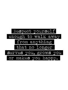 And hope that everything that you don't walk away from makes you better. :)