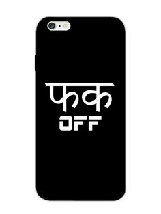 Fuck off - Typography - Designer Mobile Phone Case Cover for Apple iPhone 6