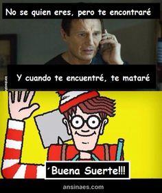 Memes en español - No se quien eres, pero te encontraré!!