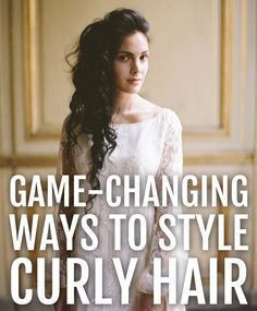 9 Game-Changing Ways to Style Curly Hair