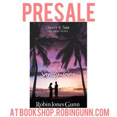PreSale Christy and Todd the Baby Years book 1 now at bookshop.robingunn.com #bookshoprobingunn #christymoment #robinjonesgunn