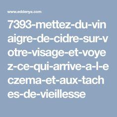 7393-mettez-du-vinaigre-de-cidre-sur-votre-visage-et-voyez-ce-qui-arrive-a-l-eczema-et-aux-taches-de-vieillesse