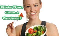 Dieta Nua Crua e Gostosa - Emagreça Agora Mesmo http://www.aprendizdecabeleireira.com/2016/03/dieta-nua-crua-e-gostosa-emagreca-agora.html