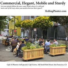 Rolling Planters on the Streets of San Francisco! Have some brunch / a cup of coffee and see our beautiful planters- Caffe Centro 102 South Park Street, San Francisco, CA Urban Landscape, Landscape Design, Raised Planter Beds, Pond Liner, Apartment Balconies, Planting Roses, Self Watering, Outdoor Furniture Sets, Outdoor Decor