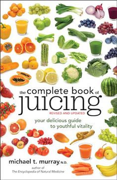 Dr. Michael Murray   Your Natural Medicine Resource... is one of my newest purchases. It is complete... full of nutritional info as well as how to use each vegetable for juicing and health.
