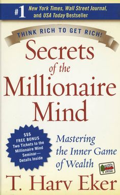 Secrets of the Millionaire Mind, by T. Harv Eker. Great book to learn from.