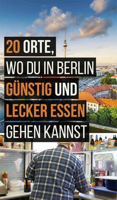 "20 Orte, wo Du in Berlin günstig und lecker essen gehen kannst 20 places where you can goRead More places where you can go in Berlin cheap and delicious food"" Berlin Food, Berlin City, Berlin Berlin, Berlin Photos, Berlin Travel, Germany Travel, Budget Travel, Travel Tips, Travel Ideas"