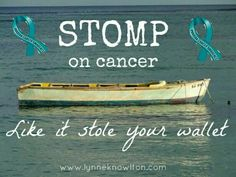 Ovarian Cancer Awareness ~ Stomp on Cancer Like it stole your wallet