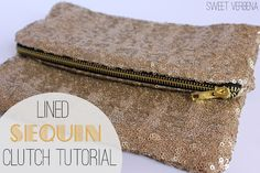 Sweet Verbena: Lined Sequin Clutch With Zipper: a tutorial. Matches that mini skirt I pinned last week! Cute idea.