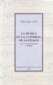 La Música en la Catedral de Santiago / José López-Calo PublicationLa Coruña : Diputación Provincial, 1992-
