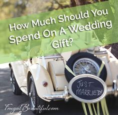 Frugal Living:  How Much Should You Spend On A Wedding Gift